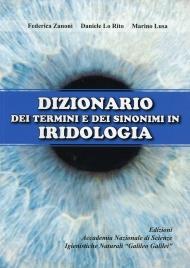 DIZIONARIO DEI TERMINI E DEI SINONIMI IN IRIDOLOGIA di Federica Zanoni, Daniele Lo Rito, Marino Lusa