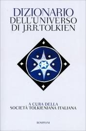 DIZIONARIO DELL'UNIVERSO DI J.R.R. TOLKIEN di Società Tolkieniana Italiana