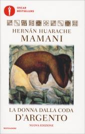 LA DONNA DALLA CODA D'ARGENTO di Hernàn Huarache Mamani