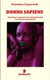 DONNA SAPIENS (EBOOK) Il primo romanzo di antropologia in chiave femminile di Cristina Légovich