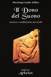 IL DONO DEL SUONO Musica e meditazione nei secoli di Pierluigi Gallo Ziffer
