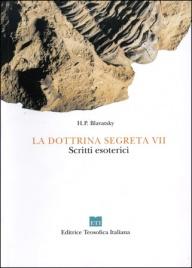 LA DOTTRINA SEGRETA VOL. 7 Scritti esoterici di Helena Petrovna Blavatsky