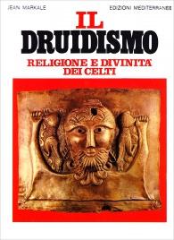 IL DRUIDISMO Religione e divinità dei celti di Jean Markale
