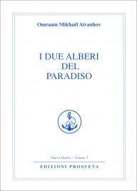 I DUE ALBERI DEL PARADISO Opera Omnia - Volume 3 di Omraam Michaël Aïvanhov