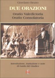 DUE ORAZIONI Oratio Valedictoria, Oratio Consolatoria di Giordano Bruno