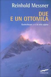DUE E UN OTTOMILA Gashern I e II in stile alpino di Reinhold Messner