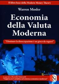 """ECONOMIA DELLA VALUTA MODERNA """"Eliminare la disoccupazione è un gioco da ragazzi"""" di Warren Mosler"""