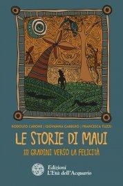 LE STORIE DI MAUI (EBOOK) 111 gradini verso la felicità di Rodolfo Carone, Giovanna Garbuio, Francesca Tuzzi