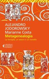METAGENEALOGIA (EBOOK) La famiglia, un tesoro e un tranello di Alejandro Jodorowsky, Marianne Costa