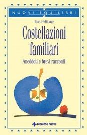 COSTELLAZIONI FAMILIARI (EBOOK) Aneddoti e brevi racconti di Bert Hellinger