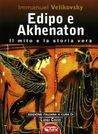EDIPO E AKHENATON Il mito e la storia vera di Immanuel Velikovsky
