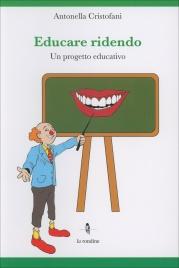 EDUCARE RIDENDO Un progetto educativo di Antonella Cristofani