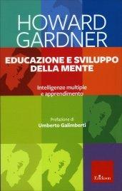 EDUCAZIONE E SVILUPPO DELLA MENTE Intelligenze multiple e apprendimento di Howard Gardner