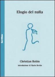 ELOGIO DEL NULLA - EDIZIONE FRANCESE A FRONTE di Christian Bobin
