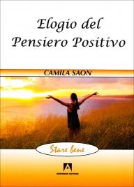 ELOGIO DEL PENSIERO POSITIVO di Camila Saon