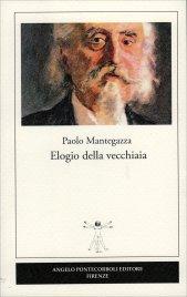 ELOGIO DELLA VECCHIAIA di Paolo Mantegazza