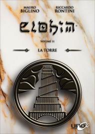 LA TORRE - ELOHIM VOL. 11 L'undicesimo numero della Collana Elohim basata sui libri di Mauro Biglino! di Mauro Biglino, Riccardo Rontini