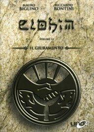 IL GIURAMENTO - ELOHIM VOL. 13 Il tredicesimo numero della Collana Elohim basata sui libri di Mauro Biglino! di Mauro Biglino, Riccardo Rontini