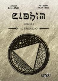 IL PRELUDIO - ELOHIM VOL. 1 A COLORI La storia che narra tutte le storie di Mauro Biglino, Riccardo Rontini