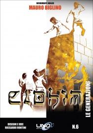 LE GENERAZIONI - ELOHIM VOL. 6 Il sesto fumetto della Collana Elohim basata sui libri di Mauro Biglino! di Mauro Biglino, Riccardo Rontini