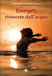 EMERGE®: RINASCERE DALL'ACQUA di Alessandra Pacifici