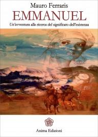 EMMANUEL Un'avventura alla ricerca del significato dell'esistenza di Mauro Ferraris