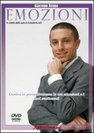 EMOZIONI (VIDEOCORSO DVD) Gestire in piena sicurezza le tue emozioni e i tuoi sentimenti di Giacomo Bruno