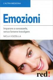 EMOZIONI Imparare a conoscerle, senza farsene travolgere di Nicla Vozzella