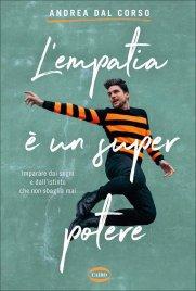 L'EMPATIA è UN SUPER POTERE Imparare dai sogni e dall'istinto che non sbaglia mai di Andrea Dal Corso