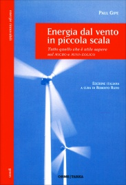 ENERGIA DAL VENTO IN PICCOLA SCALA Tutto quello che è utile sapere sul micro e mini-eolico di Paul Gipe