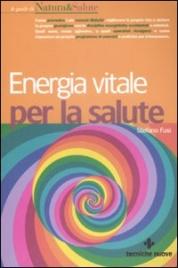 ENERGIA VITALE PER LA SALUTE di Stefano Fusi