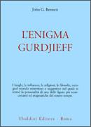 L'ENIGMA GURDJIEFF di John G. Bennett