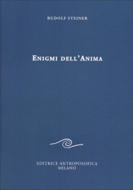 ENIGMI DELL'ANIMA di Rudolf Steiner