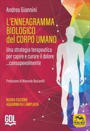 L'ENNEAGRAMMA BIOLOGICO DEL CORPO UMANO Una strategia terapeutica per capire e curare il dolore ...consapevolmente di Andrea Giannini