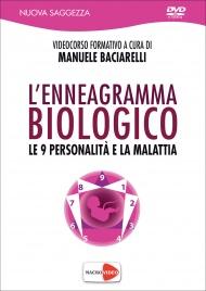 L'ENNEAGRAMMA BIOLOGICO - VIDEOCORSO IN Le 9 personalità e la malattia di Manuele Baciarelli