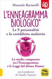 L'ENNEAGRAMMA BIOLOGICO Le 9 personalità e la malattia - Lo studio comparato tra l'Enneagramma e le Leggi del dottor HAMER di Manuele Baciarelli