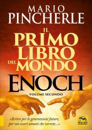 """ENOCH - IL PRIMO LIBRO DEL MONDO - VOLUME SECONDO """"Scrivo per le generazioni future, per voi esseri umani che verrete..."""". di Mario Pincherle"""