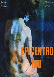 EPICENTRO MU di Antonio Scarfone