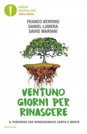 VENTUNO GIORNI PER RINASCERE (EBOOK) Il percorso che ringiovanisce corpo e mente di Franco Berrino, David Mariani, Daniel Lumera