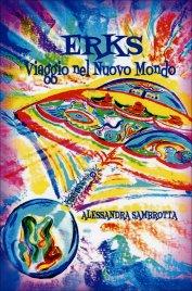 ERKS - VIAGGIO NEL NUOVO MONDO di Alessandra Sambrotta