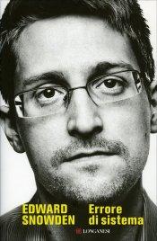 ERRORE DI SISTEMA di Edward Snowden