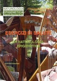 ESERCIZI DI SALUTE IN NATUROLOGIA EPIGENETICA (EBOOK) di Pierfrancesco Maria Rovere