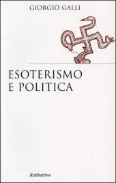 ESOTERISMO E POLITICA di Giorgio Galli