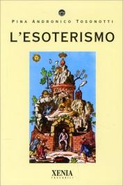 L'ESOTERISMO di Pina Andronico Tosonotti