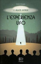L'ESPERIENZA UFO Un'inchiesta scientifica di J. Allen Hynek