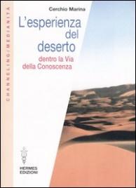 L'ESPERIENZA DEL DESERTO Dentro la Via della Conoscenza di Cerchio Marina