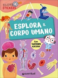 ESPLORA IL CORPO UMANO Con tantissimi adesivi! di Francesca Pellegrino