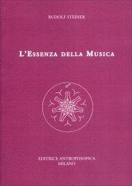 L'ESSENZA DELLA MUSICA Nuova edizione di Rudolf Steiner