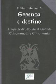 ESSENZA E DESTINO I segreti di Alberto il Grande - Chiromanzia e chironomia