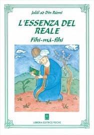L'ESSENZA DEL REALE Fihi ma fihi (C'è quel che c'è) di Jalal ad-Din Rumi